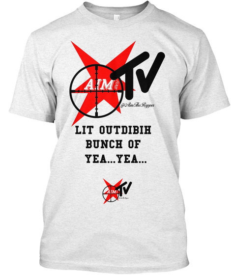 Lit Outdibih  Bunch Of  Yea...Yea... Heather White T-Shirt Front