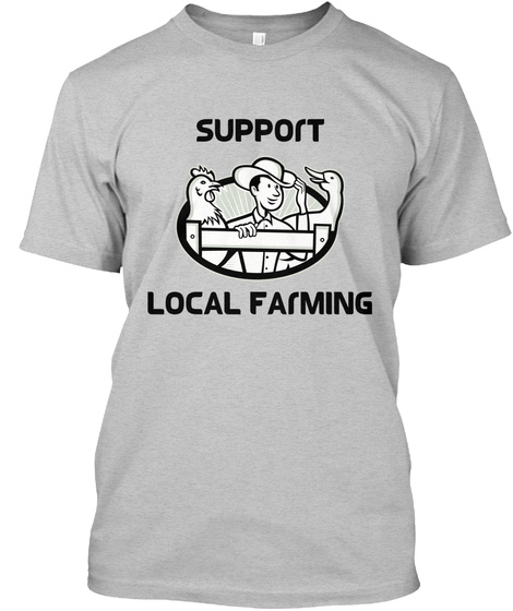 Support Local Farming Light Heather Grey  T-Shirt Front