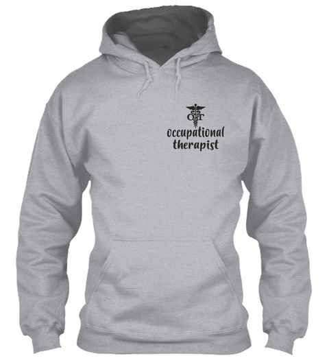 Occupational Therapist Love What You Do Sport Grey T-Shirt Front