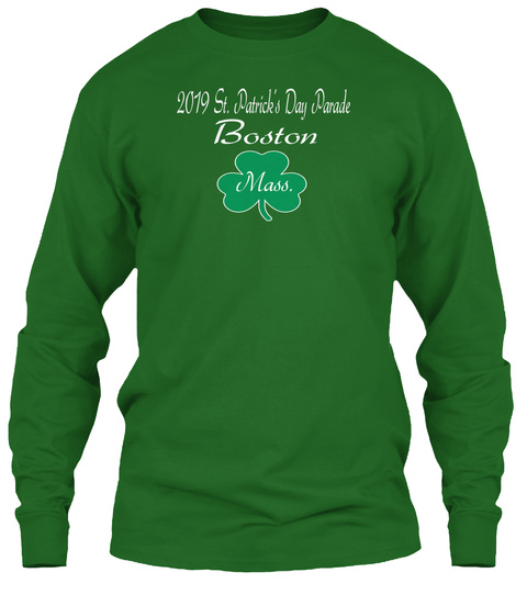 2019 St. Patrick's Day Parade Boston Mass. Irish Green Long Sleeve T-Shirt Front