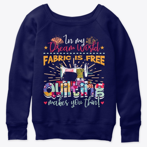 In My Dream World Fabric Is Free Navy  T-Shirt Front