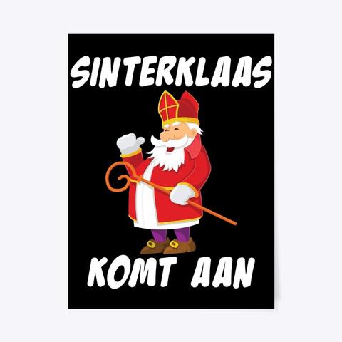 Sinterklaas Komt Aan Dutch Christmas Black T-Shirt Front