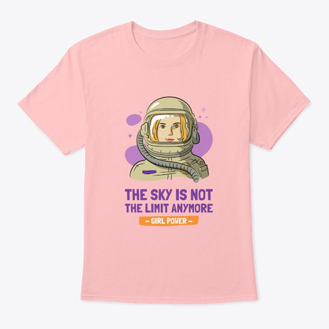 The Sky Is Not The Limit! Pale Pink T-Shirt Front