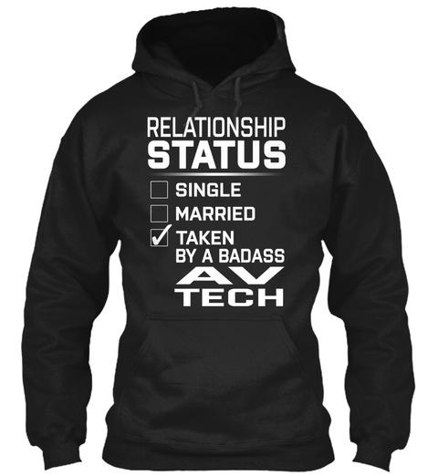 Relationship Status Single Married Taken By A Bad Ass Av Tech Black T-Shirt Front