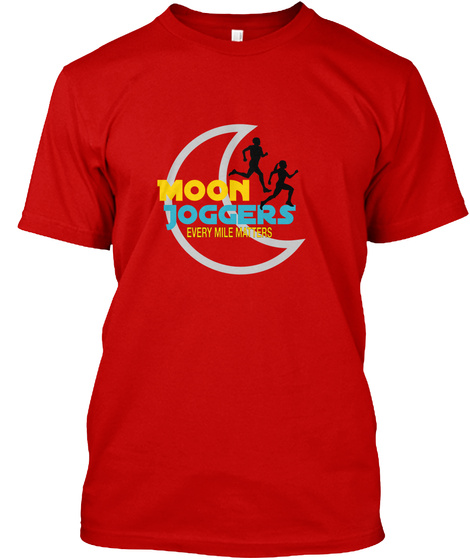 Moon Joggers Every Mile Matters  Classic Red T-Shirt Front