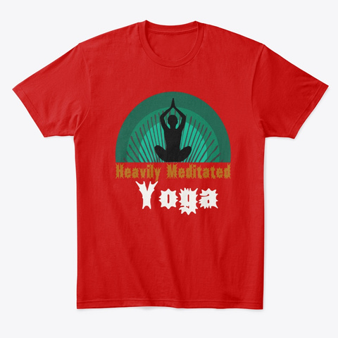 Heavily Meditation Yoga Classic Red T-Shirt Front