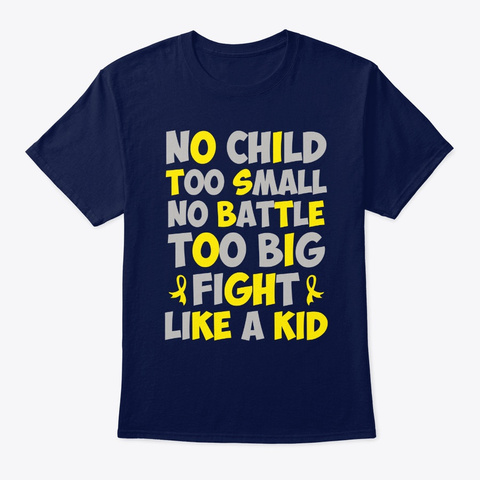 No Child Too Small Childhood Cancer No B Navy T-Shirt Front