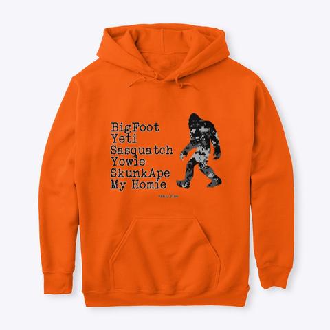 Big Foot Is My Homie Safety Orange Maglietta Front
