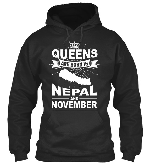 Queens Are Born In Nepal And November Jet Black T-Shirt Front
