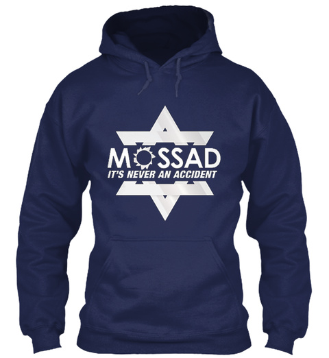 Mossad It's Never An Accident Hoodie Navy T-Shirt Front