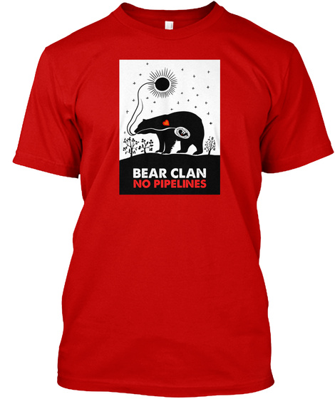 Bear Clean No Pipelines Classic Red T-Shirt Front