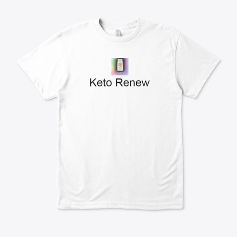 Is Keto Renew Scam ? Review, Benefits White T-Shirt Front