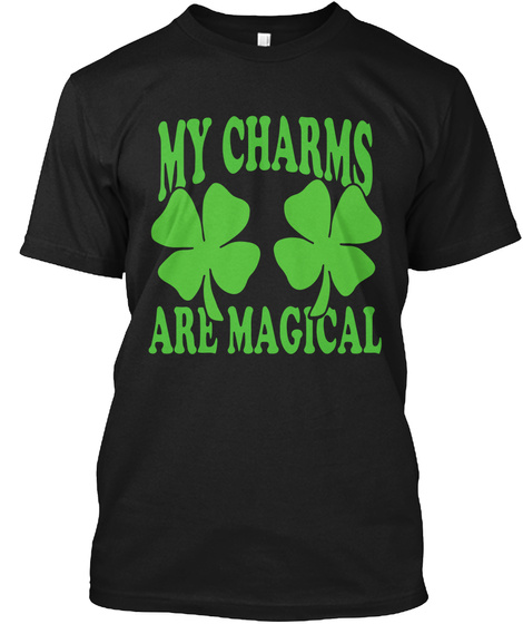 St Patrick Tshirt My Charms Are Magical Black T-Shirt Front