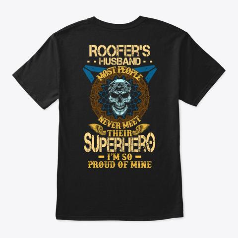Proud Roofer's Husband Shirt Black T-Shirt Back