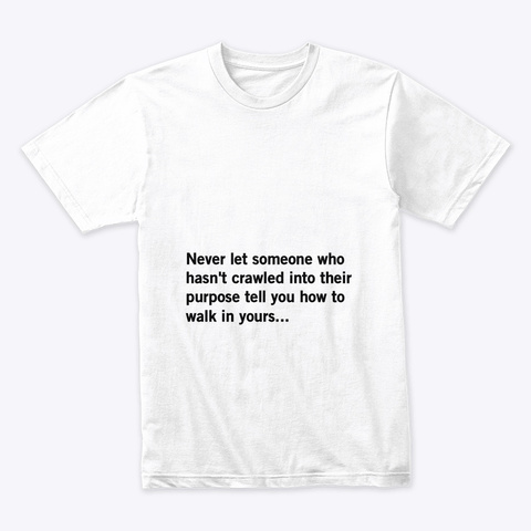 Live Your Purpose White T-Shirt Front