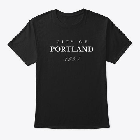 City Of Portland 1851 Black T-Shirt Front