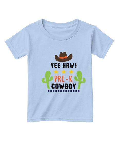 Back To School Pre Kindergarten Cowboy Light Blue T-Shirt Front
