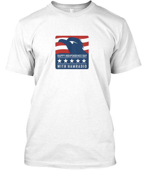 Independence Day 4th Of July Ham Radio White T-Shirt Front