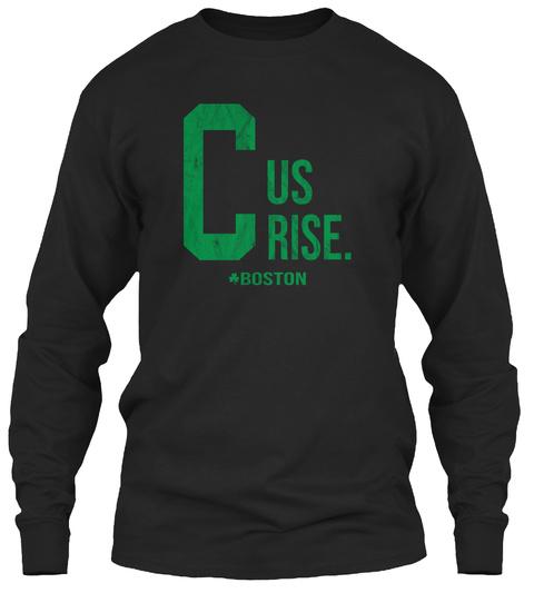 C Us Rise T Shirt Boston Basketball Tees Black Long Sleeve T-Shirt Front
