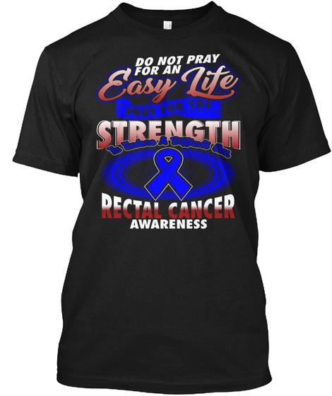 Rectal Cancer Awareness Black T-Shirt Front
