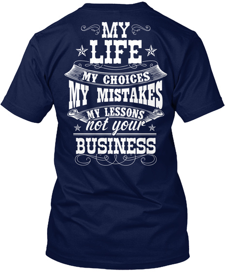 My Life My Choices My Mistakes My Lessons Not Your Business Navy T-Shirt Back