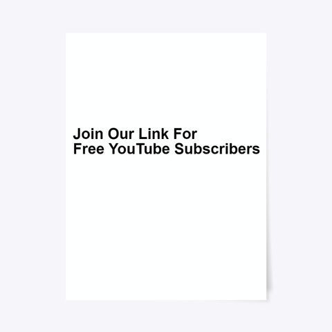 Free You Tube Subscribers & Notifications Standard T-Shirt Front