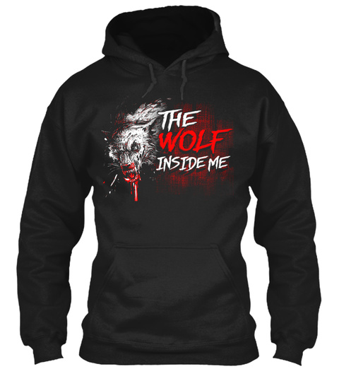 The Wolf Inside Me.. Black T-Shirt Front
