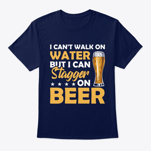 I Can't Walk On Water But I Can Stagger  Navy T-Shirt Front