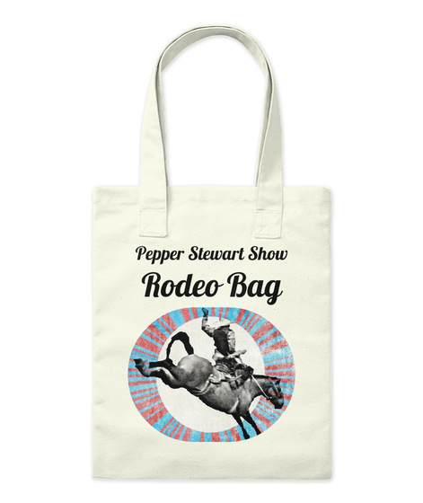 Pepper Stewart Show Rodeo Bag Natural T-Shirt Front
