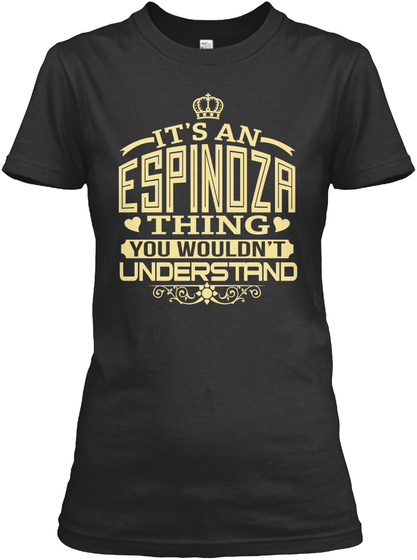 It's An Espinoza Thing You Wouldn't Understand Black T-Shirt Front
