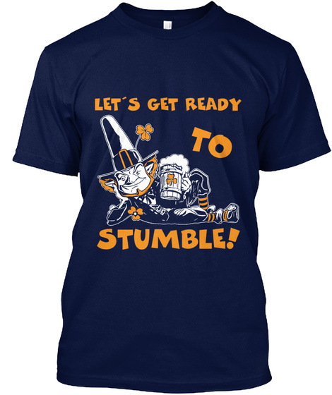 Let's Get Ready To Stumble Navy T-Shirt Front