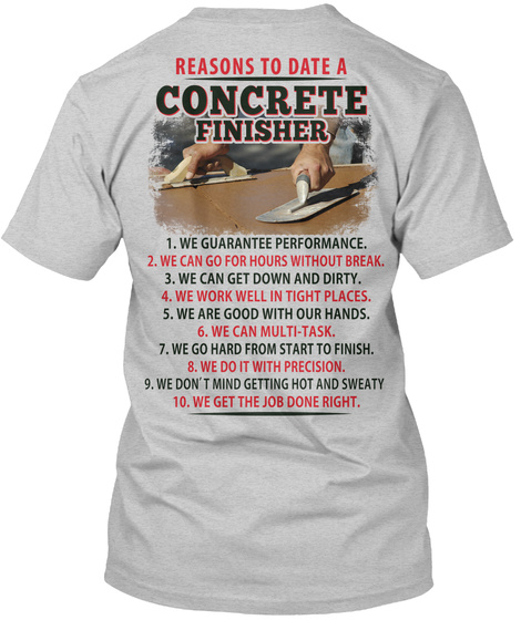 Reasons To Date A Concrete Finisher Light Steel T-Shirt Back