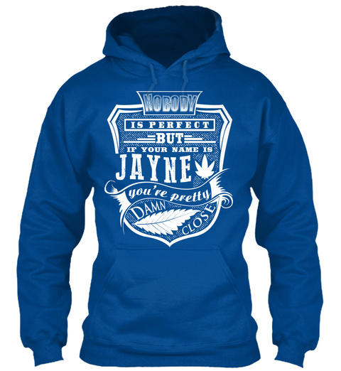 Jayne T Shirt Name, Pefect Jayne!!! Royal T-Shirt Front