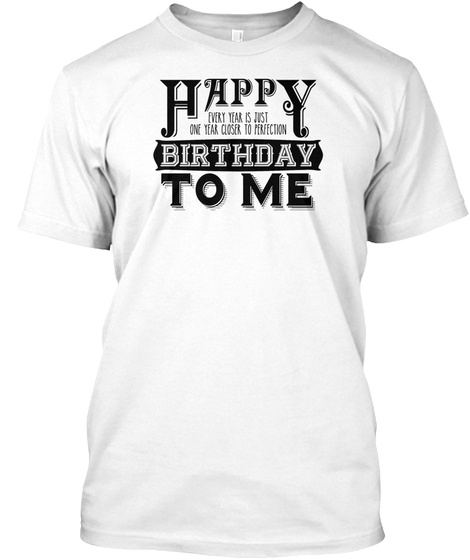 Happy Birthday Vintage Tshirt White T Shirt Front