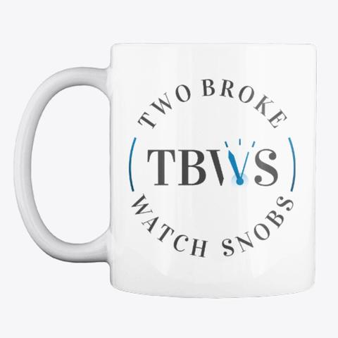 Two Broke Watch Snobs Mug White T-Shirt Front