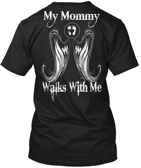 My Mommy Walks With Me Black T-Shirt Back