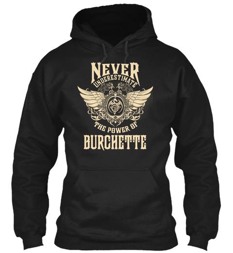 Never Underestimate The Power Of Burchette Black T-Shirt Front
