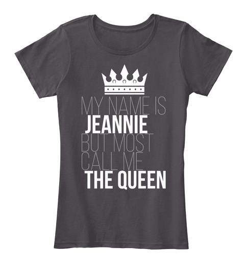Jeannie Most Call Me The Queen Heathered Charcoal  T-Shirt Front