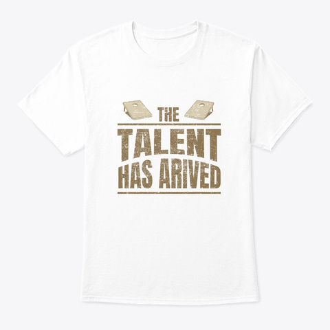 Cornhole Talent Has Arived Funny Retro White T-Shirt Front