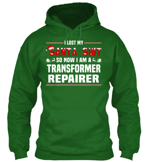 I Lost My Santa Suit So Now I Am A Transformer Repairer Irish Green T-Shirt Front
