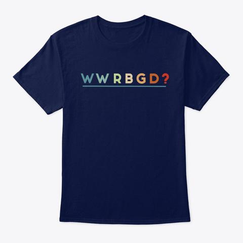 Wwrbgd? T Shirt Ruth Bader Ginsburg Rbg Navy T-Shirt Front