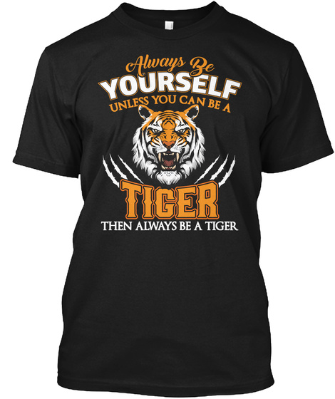 Always Be Tiger Black T-Shirt Front
