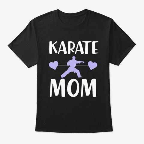 Karate Martial Arts Mom Gift Taekwondo  Black T-Shirt Front