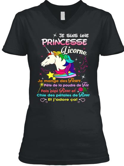 Je Suis Une Princesse Licorne Je Mange Des Fleurs Pete De La Poudre De Fire Fais Pipi Rose Et Chie Des Petales De... Black T-Shirt Front