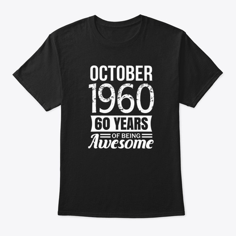 October 1960 60 Years Awesome Birthday Black T-Shirt Front
