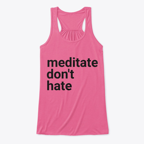 Meditate Don't Hate Yoga Tank Top Neon Pink T-Shirt Front