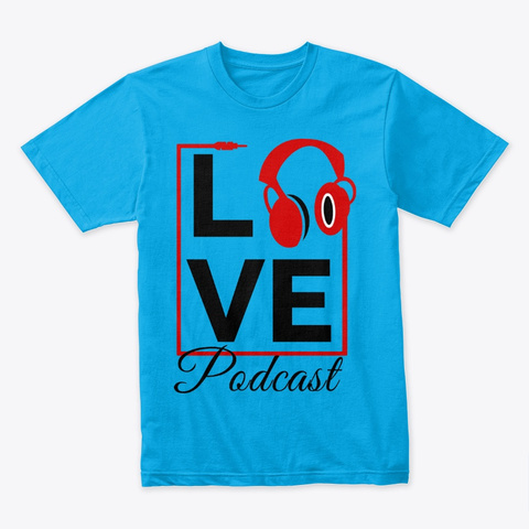 Exclusive | Love Podcast  Turquoise T-Shirt Front
