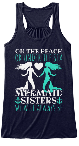 On The Beach Or Under The Sea Mermaid Sisters We Will Always Be Midnight T-Shirt Front
