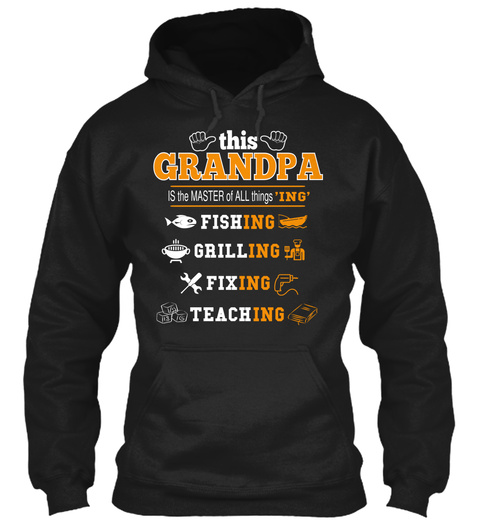 This Grandpa Is The Master Of All Things Ing Fishing Grilling Fixing Teaching Black T-Shirt Front