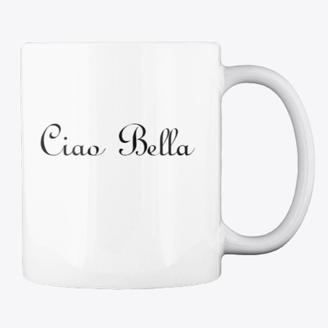Back To The Boot Ciao Bella Mug White T-Shirt Back